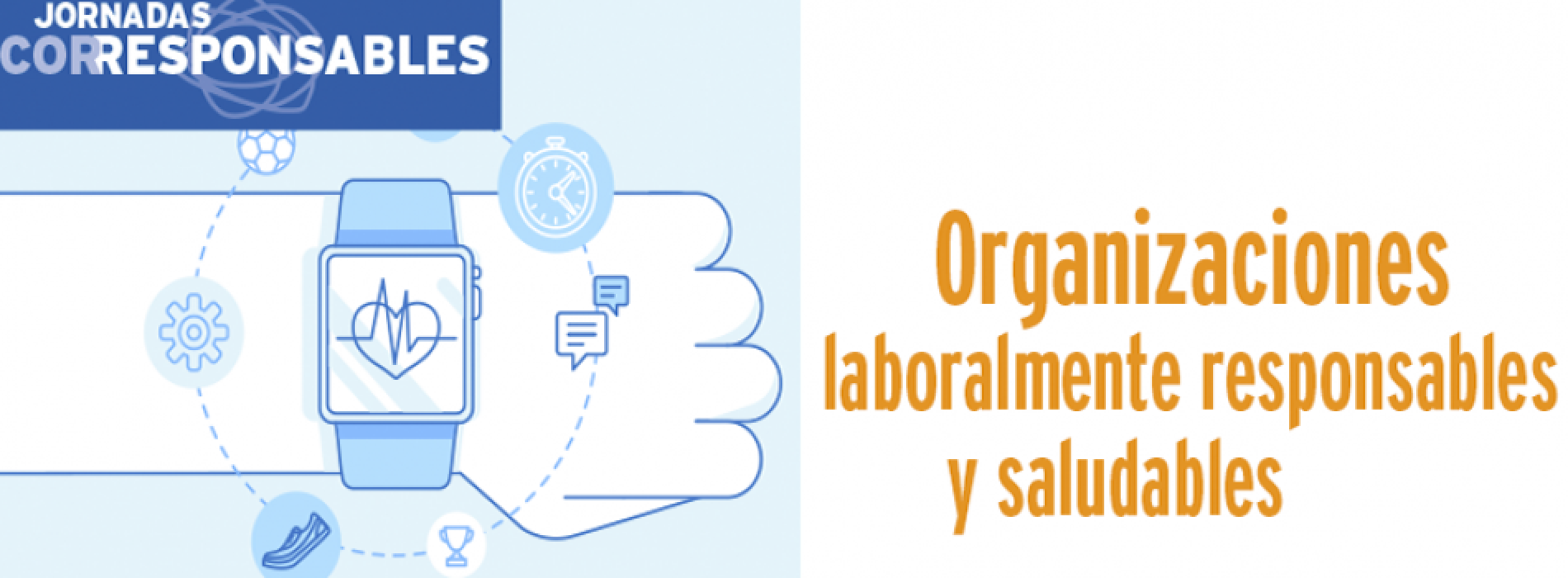 Jornada Corresponsables d'Organitzacions laboralment responsables i saludables