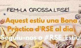 Aquest estiu fem-la grossa…l'RSE! #RSE_Estiu